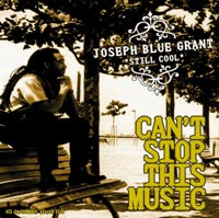 "Album Cover ""Can't Stop This Music"" by Joseph Blue Grant aka Still Cool, 1999"